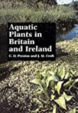 Aquatic Plants in Britain and Ireland, Preston, C. D. and Croft, Jane M., 0946589690