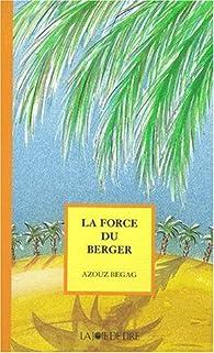 La force du berger par Azouz Begag