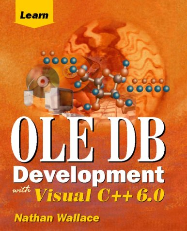 Learn OLE DB Development With Visual C++ 6.0 by Brand: Wordware Publishing, Inc.