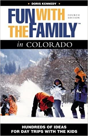 Fun with the Family in Colorado, 4th: Hundreds of Ideas for Day