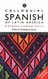 Colloquial Spanish of Latin America, Roberto Rodriguez-Saona, 0415089522