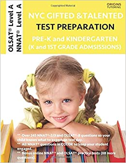 NYC Gifted and Talented Test Preparation Pre-K and Kindergarten: OLSAT Workbook and OLSAT Level A Practice Test plus NNAT Workbook and NNAT Level A Practice ...