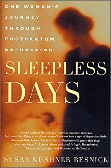 Sleepless Days: One Woman's Journey Through Postpartum Depression
