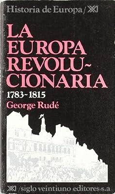 La Europa revolucionaria. 1783-1815 Historia de Europa: Amazon.es ...