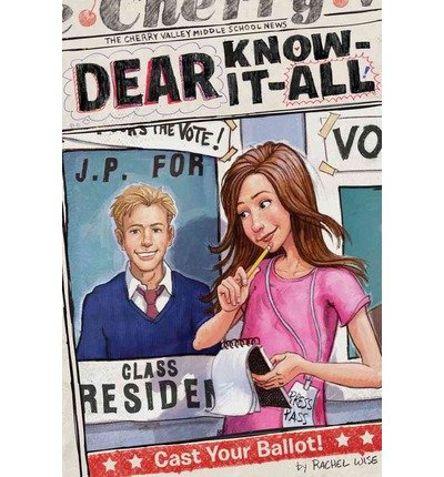 Download [ CAST YOUR BALLOT! (DEAR KNOW-IT-ALL (PAPERBACK) #9) ] By Wise, Rachel ( Author) 2013 [ Paperback ] ebook