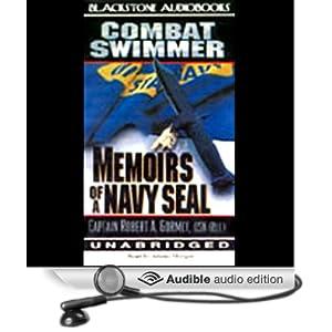 Combat Swimmer: Memoirs of a Navy Seal Captain Robert A. Gormly, USN and Adams Morgan