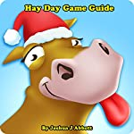 Hay Day Game Guide | Joshua J. Abbott