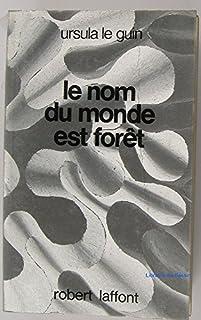Le nom du monde est forêt : le cycle de Hain 06-07, Le Guin, Ursula Kroeber