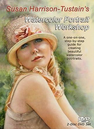 amazon com susan harrison tustain s watercolor portrait workshop