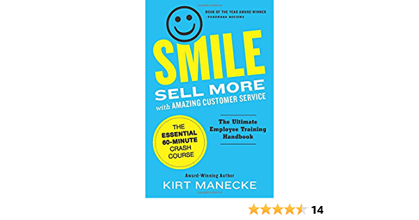 Smile: Sell More with Amazing Customer Service. The Essential ...