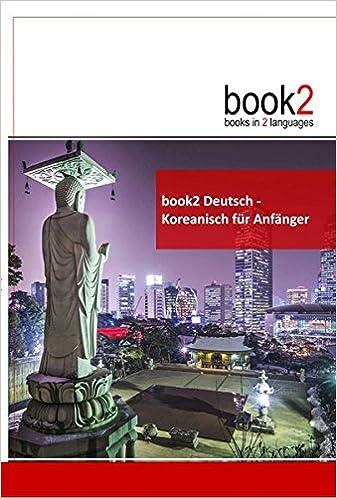 book2 Deutsch - Koreanisch für Anfänger: Ein Buch in 2 Sprachen ...