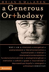 A Generous Orthodoxy: By celebrating strengths of many traditions in the church (and beyond), this book will seek to communicate a