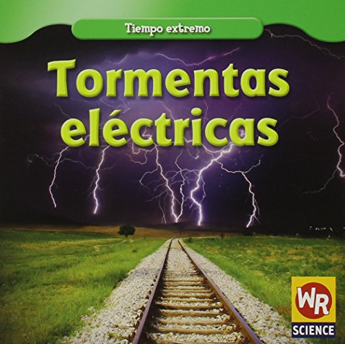 Tormentas electricas/ Thunderstorms (Tiempo extremo/ Wild Weather) por Jim Mezzanotte