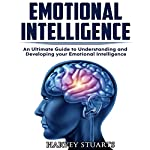 Emotional Intelligence: Build Self Confidence, Improve Interpersonal Connection, Control your Emotions, Become a Leader, Be loved, EQ Mastery, Read People, Self Development, Analyze people | Harvey Stuarts