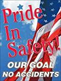 "Accuform Signs PST105 Safety Awareness Poster, ""PRIDE IN SAFETY! OUR GOAL NO ACCIDENTS"""