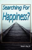Searching for Happiness, Dan King, 1584271973