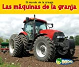 Las máquinas de la granja (El mundo de la granja) (Spanish Edition)