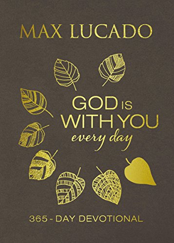 God Is With You Every Day (Large Text Leathersoft) by Max Lucado