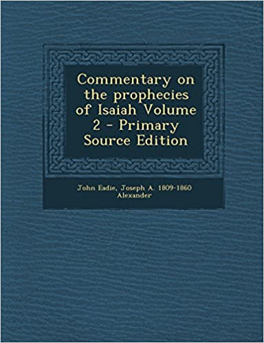 Commentary on the Prophecies of Isaiah Volume 2 - Primary Source Edition