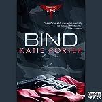 Bind: Command Force Alpha, Book 3 | Katie Porter