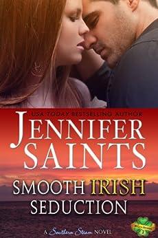 Smooth Irish Seduction: A Southern Steam Novel (Weldon Brothers Book 2) by [Saints, Jennifer]