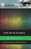 MATLAB® by Example: Programming Basics (Elsevier Insights)