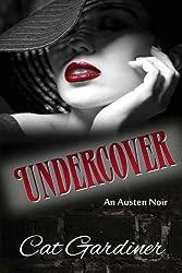 Undercover - An Austen Noir