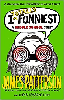 I Totally Funniest: A Middle School Story (I Funny): James ...