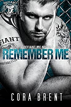 Remember Me (Motorcycle Club Romance) by [Brent, Cora]