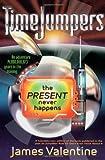 The Present Never Happens, James Valentine, 1416939563