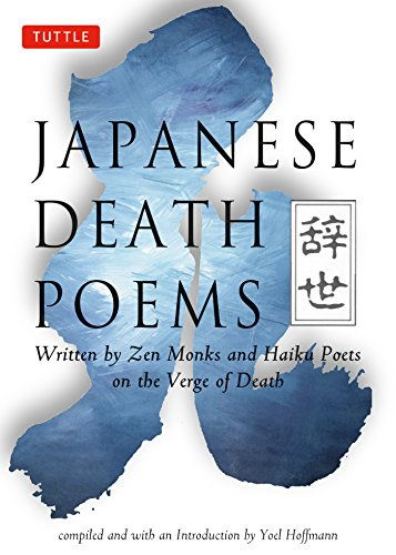 Amazon japanese death poems written by zen monks and haiku japanese death poems written by zen monks and haiku poets on the verge of death fandeluxe Document