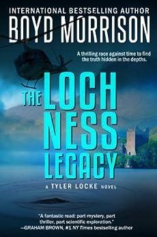 The Loch Ness Legacy: Tyler Locke 4 (An International Thriller) by [Morrison, Boyd]