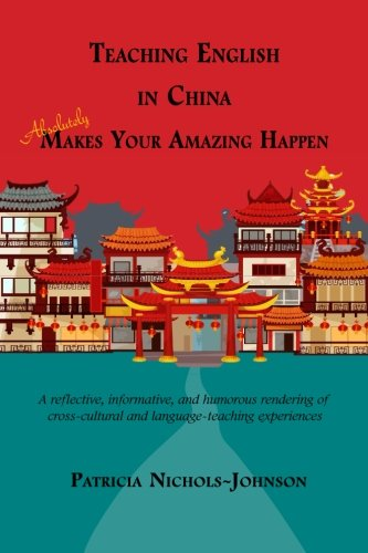 Teaching English in China Absolutely Makes Your Amazing Happen
