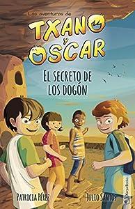 El secreto de los dogón: (7-12 años) (Las aventuras de Txano y Óscar nº 4) (Spanish Edition)