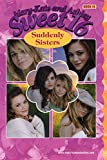 Mary-Kate & Ashley Sweet 16 #18: Suddenly Sisters: (Suddenly Sisters) (Mary-Kate and Ashley Sweet 16)