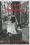 From the Shadows, E. J. Stevens, 0984247505