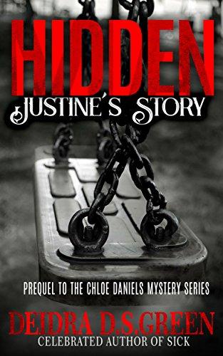 Hidden: Justine's Story (Chloe Daniels Mystery Series)