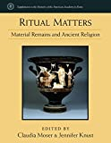 img - for Ritual Matters: Material Remains and Ancient Religion (Supplements To The Memoirs Of The American Academy In Rome) book / textbook / text book