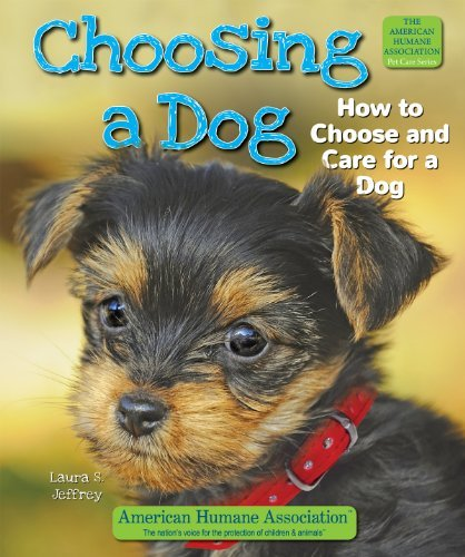 Choosing a Dog: How to Choose and Care for a Dog (American Humane Association Pet Care) by Laura S Jeffrey (2013-01-01)