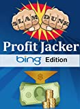 Slam Dunk Profit Jacker Bing Edition: Affiliate Marketing for Beginners Using Bing and Clickbank