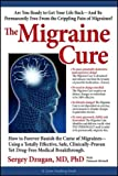 The Migraine Cure: How to Forever Banish the Curse of Migraines (Lynn Sonberg Books)