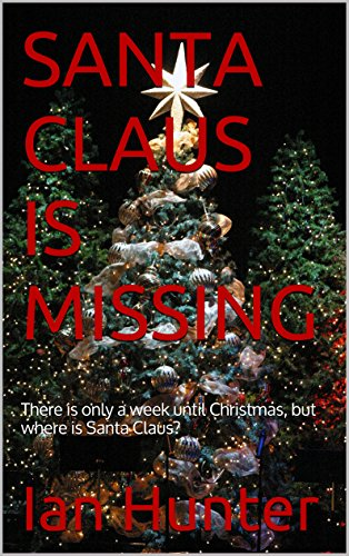 SANTA CLAUS IS MISSING: There is only a week until Christmas, but where is Santa Claus? (Until 8 Weeks Christmas)