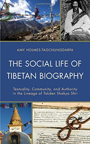 The Social Life of Tibetan Biography: Textuality, Community, and Authority in the Lineage of Tokden Shakya Shri (Studies in Modern Tibetan Culture) pdf epub