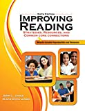 Improving Reading: Strategies, Resources and Common Core Connections