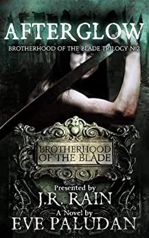 Afterglow (Brotherhood of the Blade Trilogy Book 2) by [Paludan, Eve]