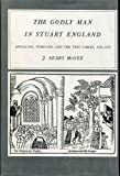img - for Godly Man in Stuart England: Anglicans, Puritans and the Two Tables, 1620-70 (Historical Publications) book / textbook / text book