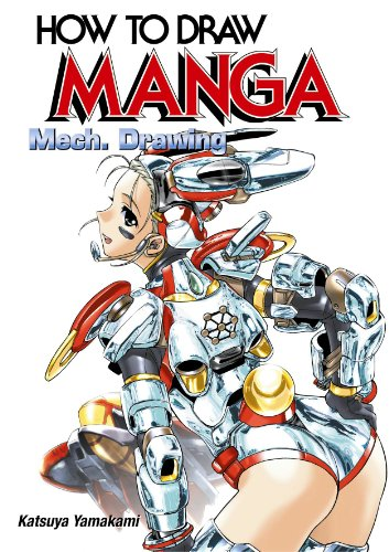 How to Draw Manga: Mech. Drawing (How to Draw Manga) (v. - To How Draw Mecha Manga