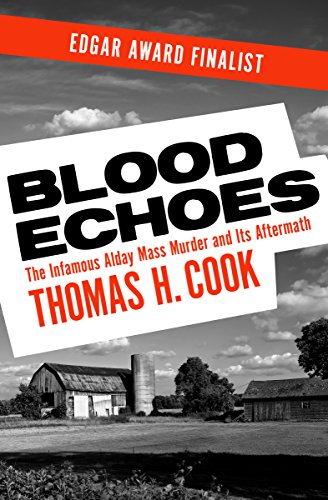 Blood Echoes: The Infamous Alday Mass Murder and Its Aftermath cover