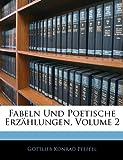 Fabeln Und Poetische Erzählungen, Gottlieb Konrad Pfeffel, 1145306411