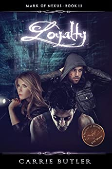 Loyalty (Mark Of Nexus Book 3) by [Butler, Carrie]